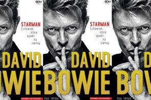 """Najlepsze piosenki rozdają książki """"David Bowie. STARMAN. Człowiek, który spadł na ziemię."""""""